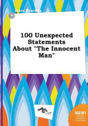 100 Unexpected Statements about the Innocent Man PDF
