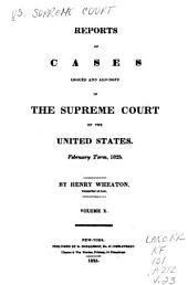 Reports of Cases Argued and Adjudged in the Supreme Court of the United States: Volume 10; Volumes 22-23