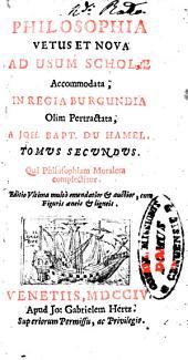 Philosophia vetus et nova ad usum scholae accomodata ...