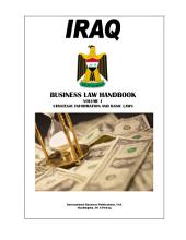 Iraq Business Law Handbook Volume 1 Strategic Information and Basic Laws