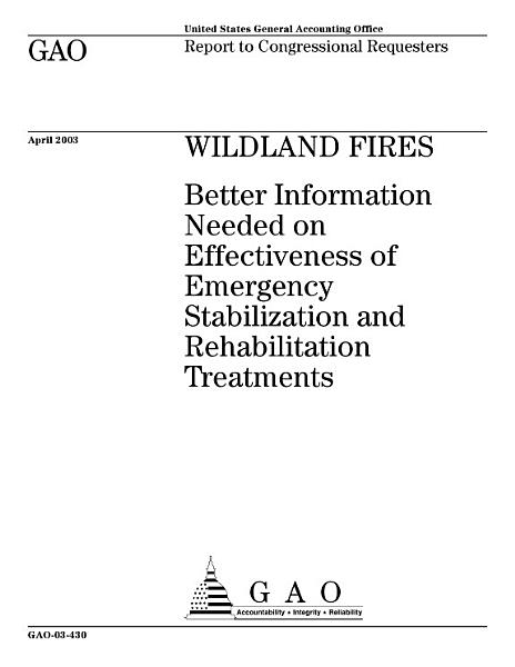 Download Wildland fires better information needed on effectiveness of emergency stabilization and rehabilitation treatments  Book