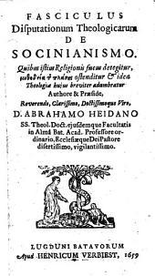 Fasciculus disputationum theologicarum de Socianismo ...