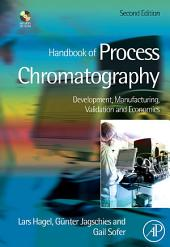 Handbook of Process Chromatography: Development, Manufacturing, Validation and Economics, Edition 2