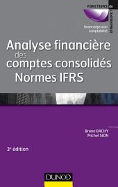 Analyse financière des comptes consolidés - 3e éd.: Normes IFRS