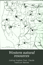 Western natural resources: what they are and how they may be conserved
