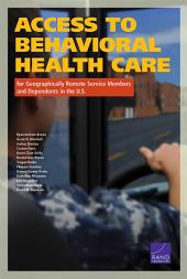 Access to Behavioral Health Care for Geographically Remote Service Members and Dependents in the U.S.