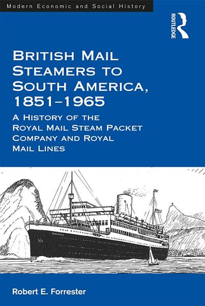 Download British Mail Steamers to South America  1851 1965 Book
