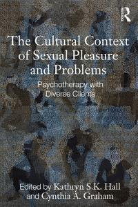 The Cultural Context of Sexual Pleasure and Problems Book
