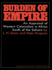 Burden of Empire: An Appraisal of Western Colonialism in Africa South of the Sahara