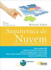 Arquitetura de Nuvem (AWS): Amazon Web Services