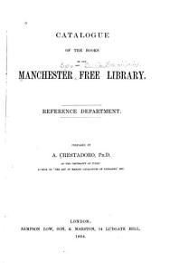 Catalogue of the Books in the Manchester Free Library PDF