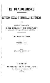 El bandolerismo: estudio social y memorias históricas, Volúmenes 3-4