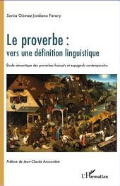 Le proverbe : vers une définition linguistique: Etude sémantique des proverbes français et espagnols contemporains