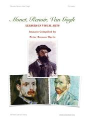 Monet, Renoir, Van Gogh: Leaders in Visual Arts