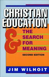 Christian Education and the Search for Meaning: Edition 2