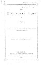 The Birmingham Riots of 1791: A Closely Copied Reprint of a Pamphlet Published Immediately After Their Occurrence : with an Introduction
