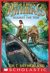 Spirit Animals Book 5: Against the Tide