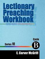 Lectionary Preaching Workbook  Series VI  Cycle B PDF