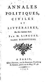 Annales Politiques, Civiles, Et Littéraires Du Dix-huitième Siècle: Volume 17