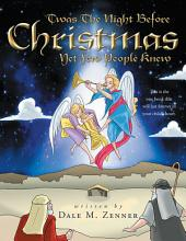'Twas the Night Before Christmas: Yet Few People Knew