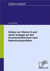 Einfluss von Vitamin D und seiner Analoga auf den Knochenstoffwechsel nach Nierentransplantation