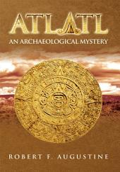Atlatl: An Archaeological Mystery