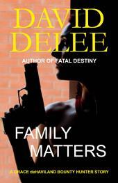 Family Matters: A Grace deHaviland Bounty Hunter Story
