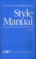 U S  Government Printing Office Style Manual  An Official Guide to the Form and Style of Federal Government Printing  2008  Paper  PDF