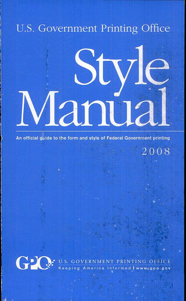 U.S. Government Printing Office Style Manual: An Official Guide to the Form and Style of Federal Government Printing, 2008 (Paper)