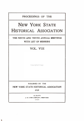 Proceedings of the New York State Historical Association with the Quarterly Journal: 2nd-21st Annual Meeting with a List of New Members, Volume 8