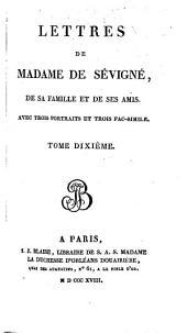 Lettres de Madame de Sévigné de sa famille et de ses amis: avec trois portraits et trois fac-scimile, Volume10