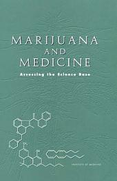 Marijuana and Medicine: Assessing the Science Base
