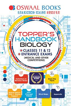 Oswaal Topper s Handbook Biology Classes 11   12 Entrance Exams  Medical and Other Competitions  PDF