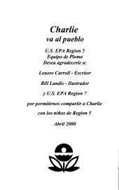 Charlie va al pueblo: Charile la ardilla rallada de E.P.A. esta dedicado a conservar a todos los nino libres de plomo