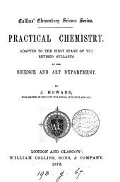 Practical Chemistry: Adapted to the First Stage of the Revised Syllabus of the Science and Art Department