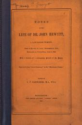 Notes on the Life of Dr. John Hewytt, a Lancashire Worthy: Born at Eccles, Co. Lanc., September 4, 1614; Beheaded on Tower Hill, June 8, 1658 ...