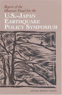 Report of the Observer Panel for the U.S.-Japan Earthquake Policy Symposium