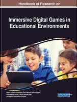 Handbook of Research on Immersive Digital Games in Educational Environments PDF