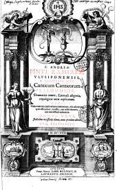 P. Andreae Pinti Ramirez ... Canticum canticorum Salomonis, dramatico tenore, litterali allegoria ... explicatum ... Tomus unus ...
