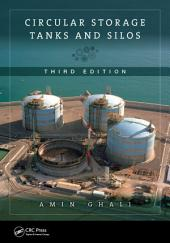 Circular Storage Tanks and Silos, Third Edition: Edition 3