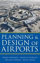 Planning and Design of Airports, Fifth Edition: Edition 5