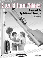 Suzuki Tonechimes, Volume 10: Sacred & Spiritual Songs: Ringing Bells in Education!