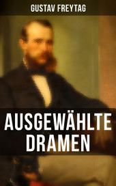 """Ausgewählte Dramen: Die Journalisten und Graf Waldemar des Autors von """"Die Ahnen"""" und """"Soll und Haben"""""""