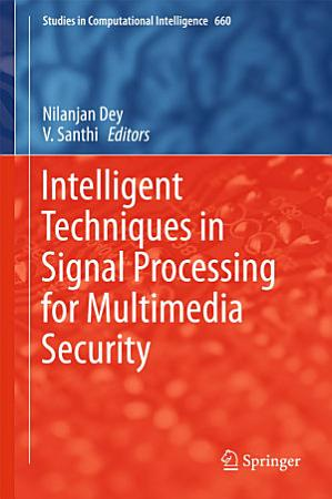 Intelligent Techniques in Signal Processing for Multimedia Security PDF