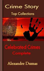 Celebrated Crimes, Complete: Top Crime Collections