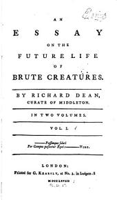 An essay on the future life of brute creatures