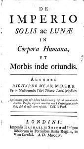 De imperio solis ac lunæ in corpora humana, et morbis inde oriundis