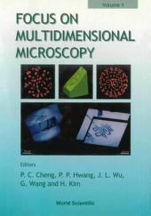 Focus on Multidimensional Microscopy: Volume 1
