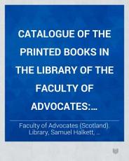 Catalogue of the Printed Books in the Library of the Faculty of Advocates  Supplementary volume  1879 PDF