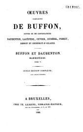 Oeuvres complètes de Buffon, suivies de ses continuateurs Daubenton, Lacépède, Cuvier, Duméril, Poiret, Lesson et Geoffroy-St-Hilaire: Tome X: Mammifères / Buffon et Daubenton, Volume10
